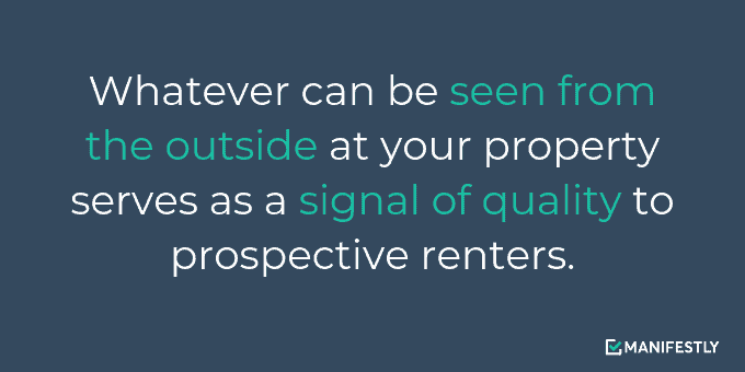 The exterior is important to impressing prospective renters