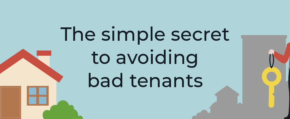 The simple secret to avoiding bad tenants
